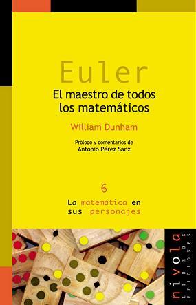 Euler. El maestro de todos los matemáticos